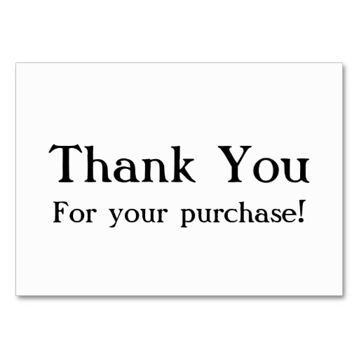 THANK YOU FOR YOUR PURCHASE.